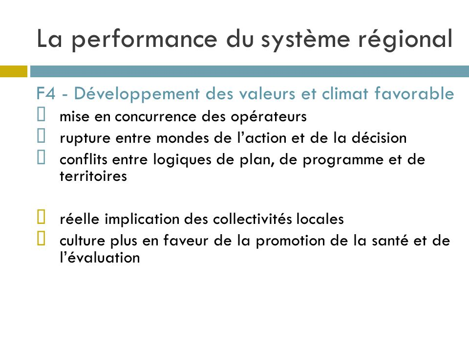 La performance du système régional F4 - Développement des valeurs et climat favorable mise en concurrence des opérateurs rupture entre mondes de lacti