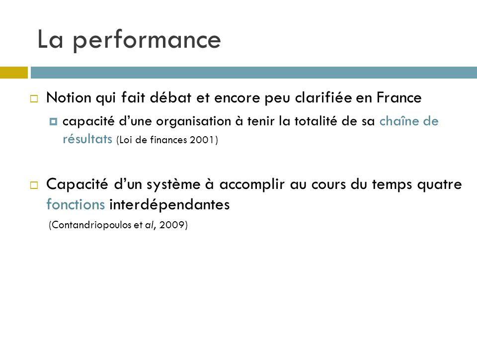 La performance Notion qui fait débat et encore peu clarifiée en France capacité dune organisation à tenir la totalité de sa chaîne de résultats (Loi d