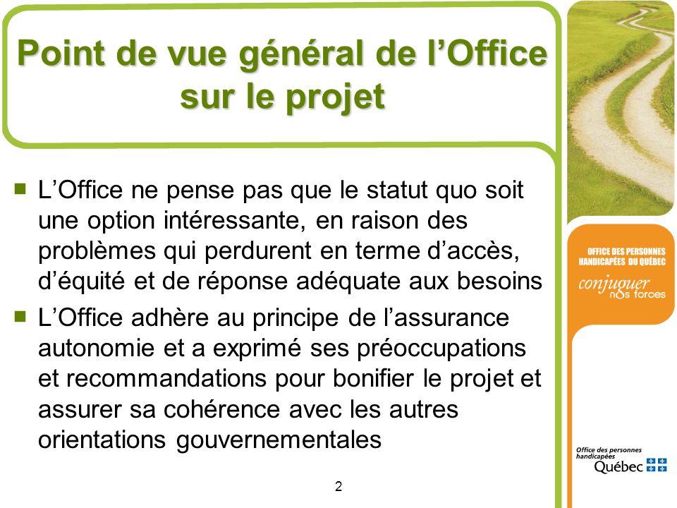2 Point de vue général de lOffice sur le projet LOffice ne pense pas que le statut quo soit une option intéressante, en raison des problèmes qui perdu
