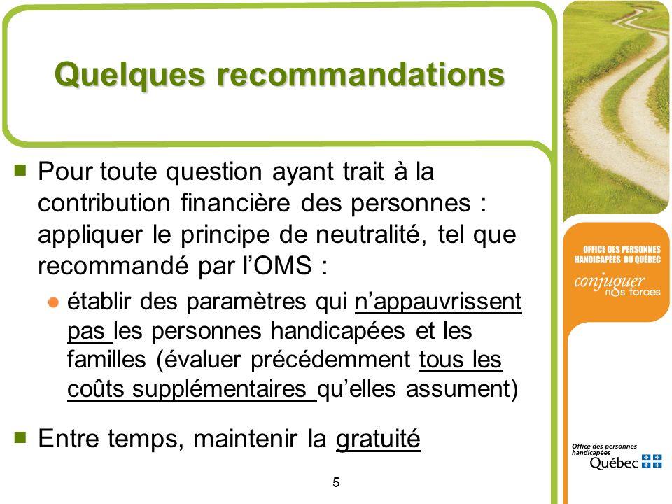 5 Quelques recommandations Pour toute question ayant trait à la contribution financière des personnes : appliquer le principe de neutralité, tel que r