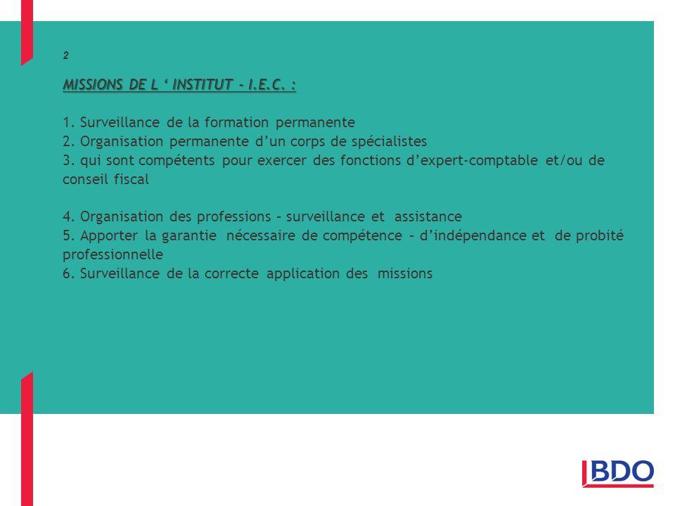 MISSIONS DE L INSTITUT - I.E.C.: 2 MISSIONS DE L INSTITUT - I.E.C.