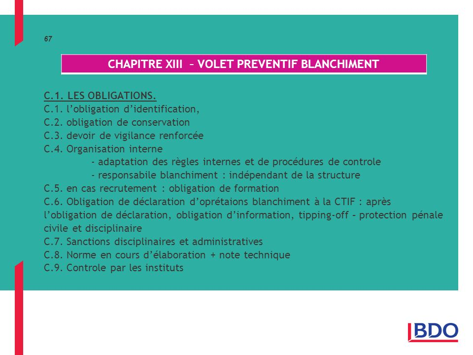 67 C.1. LES OBLIGATIONS. C.1. lobligation didentification, C.2. obligation de conservation C.3. devoir de vigilance renforcée C.4. Organisation intern