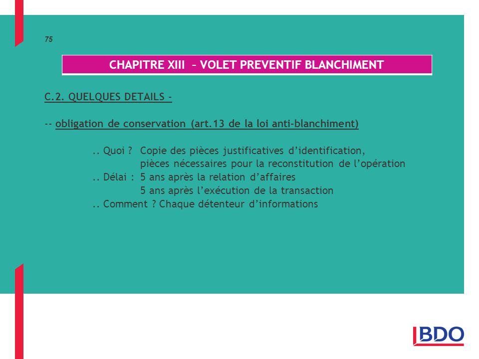 75 C.2.QUELQUES DETAILS - -- obligation de conservation (art.13 de la loi anti-blanchiment)..