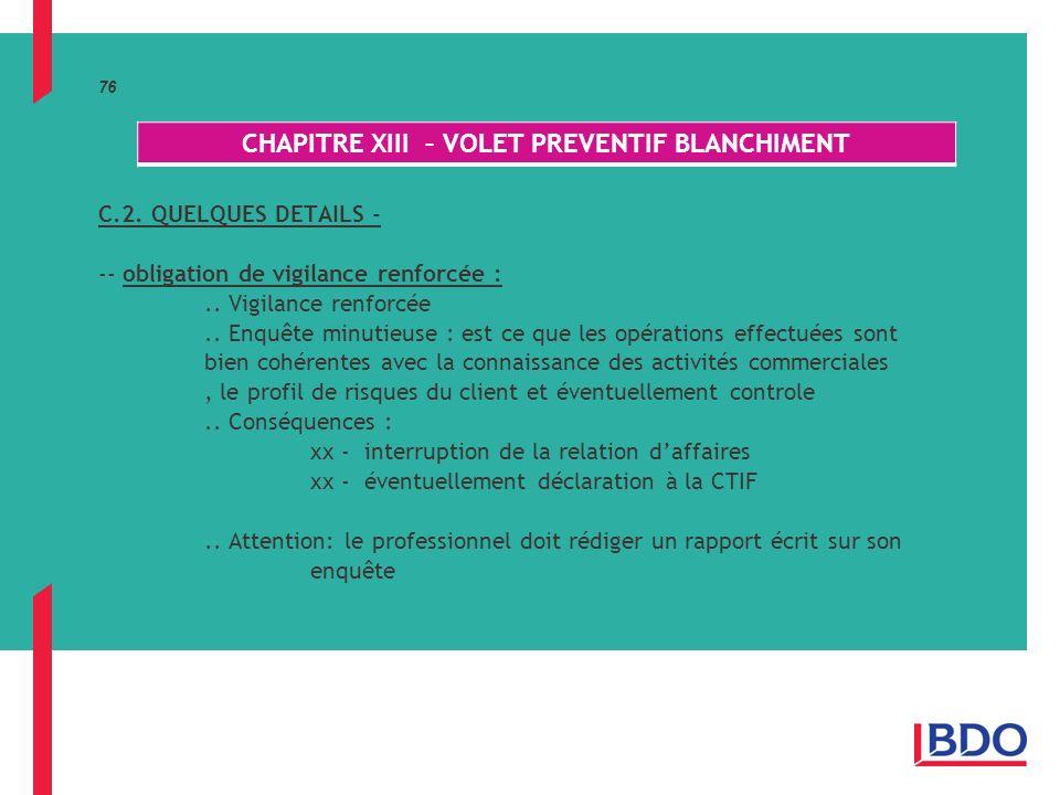 76 C.2.QUELQUES DETAILS - -- obligation de vigilance renforcée :..
