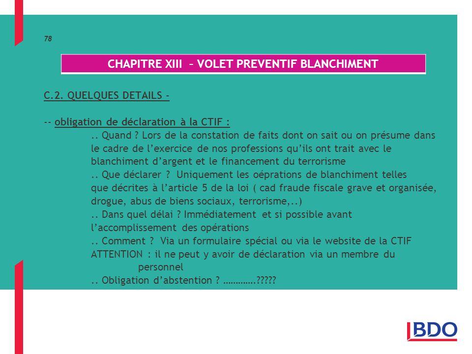 78 C.2.QUELQUES DETAILS - -- obligation de déclaration à la CTIF :..