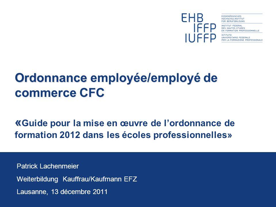 Ordonnance employée/employé de commerce CFC « Ordonnance employée/employé de commerce CFC « Guide pour la mise en œuvre de lordonnance de formation 20