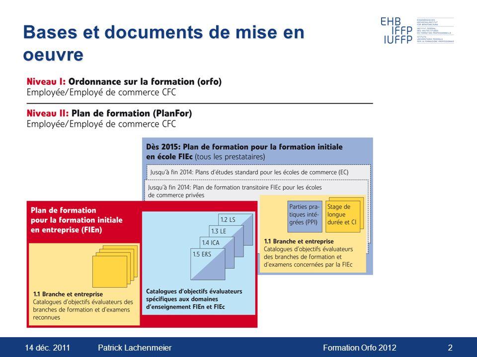 14 déc. 2011Formation Orfo 20122Patrick Lachenmeier Bases et documents de mise en oeuvre