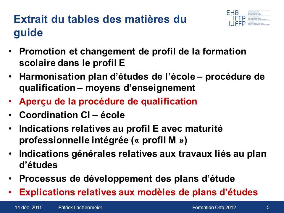 14 déc. 2011Formation Orfo 20125Patrick Lachenmeier Extrait du tables des matières du guide Promotion et changement de profil de la formation scolaire