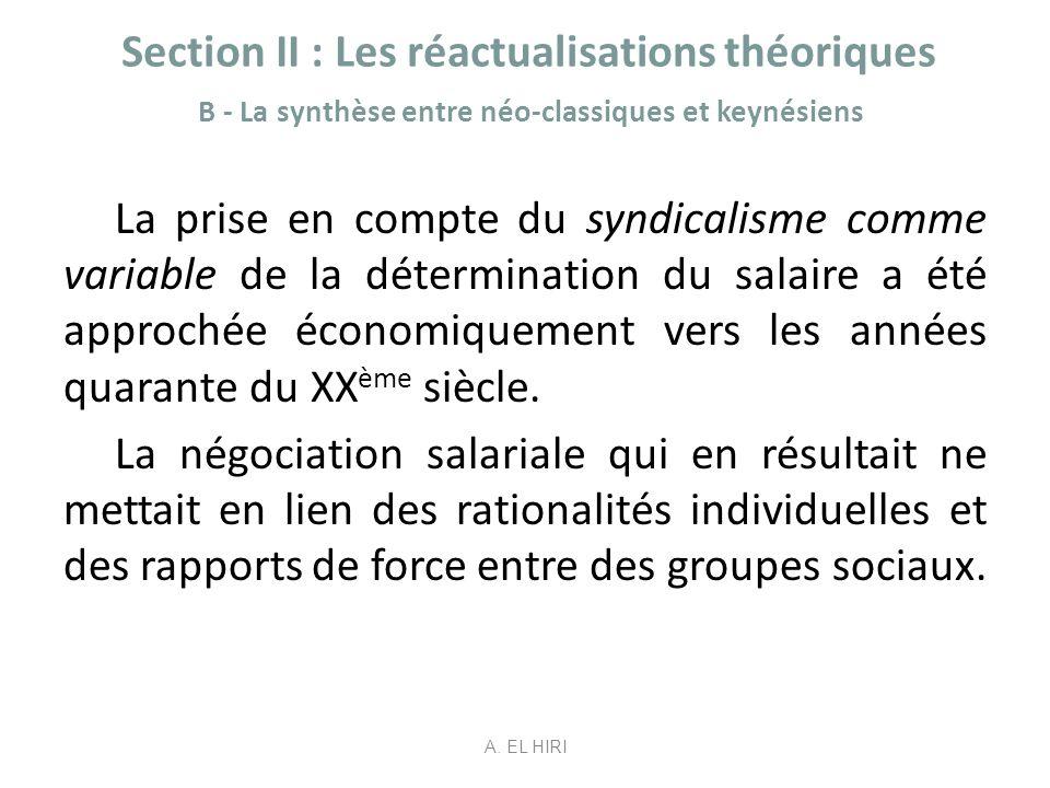 Section II : Les réactualisations théoriques B - La synthèse entre néo-classiques et keynésiens La prise en compte du syndicalisme comme variable de l