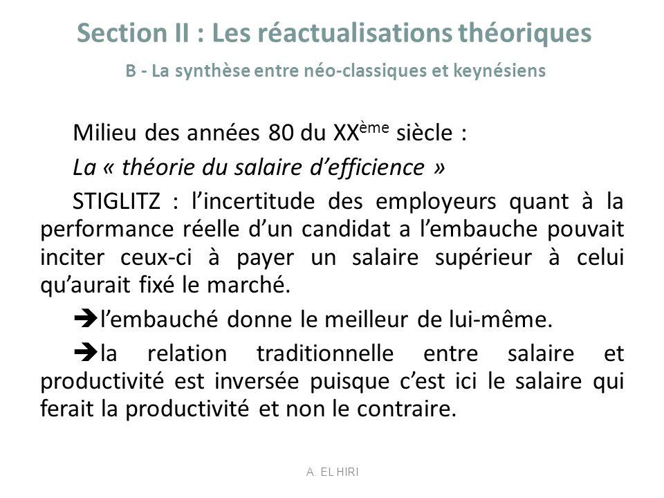 Section II : Les réactualisations théoriques B - La synthèse entre néo-classiques et keynésiens Milieu des années 80 du XX ème siècle : La « théorie d
