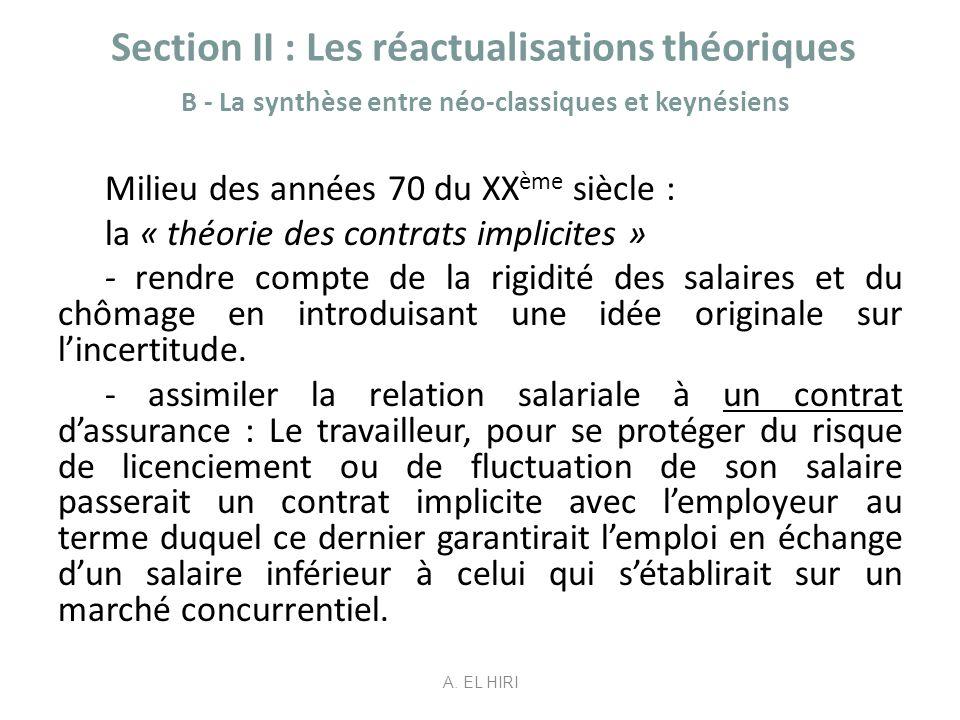 Section II : Les réactualisations théoriques B - La synthèse entre néo-classiques et keynésiens Milieu des années 70 du XX ème siècle : la « théorie d