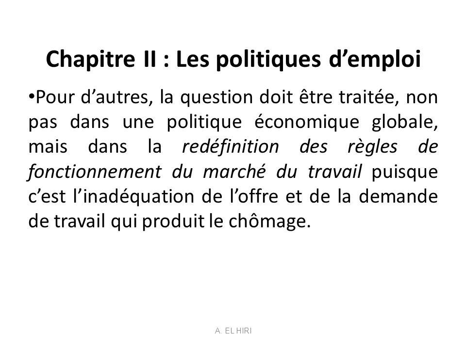 Chapitre II : Les politiques demploi Pour dautres, la question doit être traitée, non pas dans une politique économique globale, mais dans la redéfini