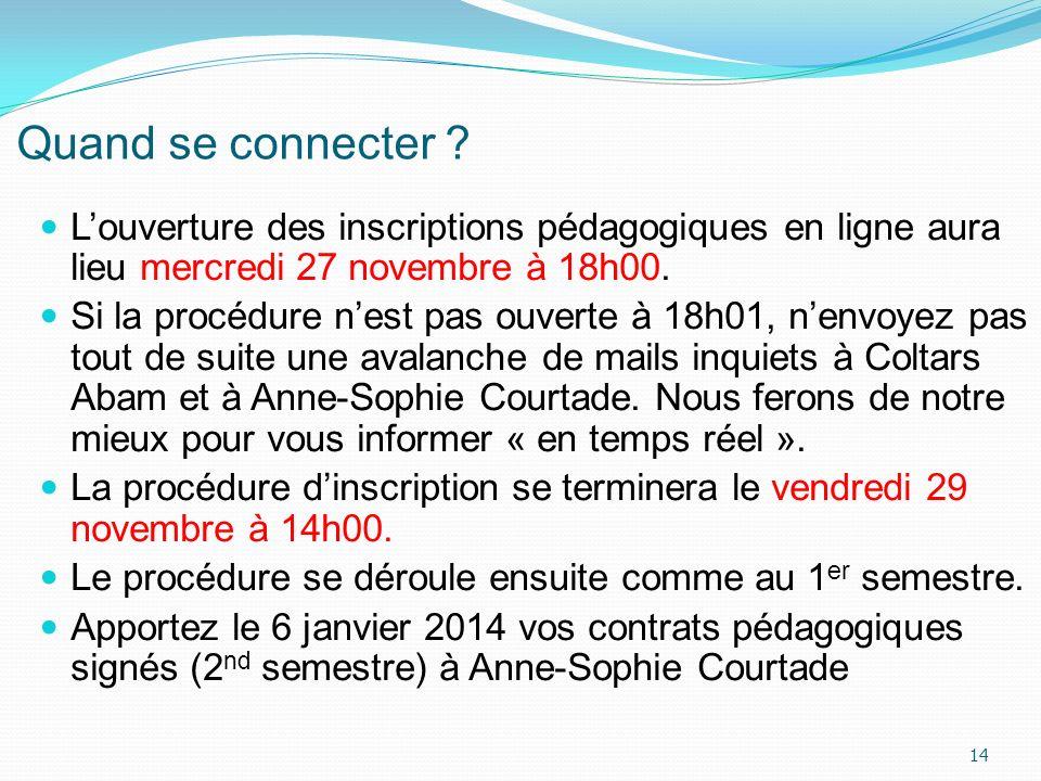 Quand se connecter ? Louverture des inscriptions pédagogiques en ligne aura lieu mercredi 27 novembre à 18h00. Si la procédure nest pas ouverte à 18h0