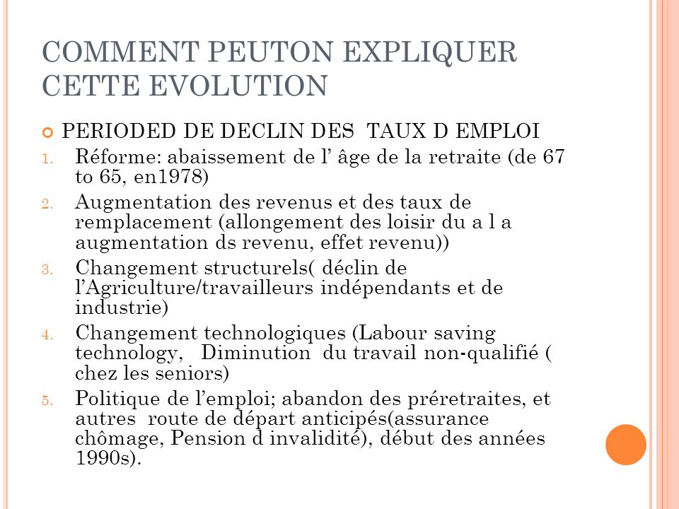 COMMENT PEUTON EXPLIQUER CETTE EVOLUTION PERIODED DE DECLIN DES TAUX D EMPLOI 1.