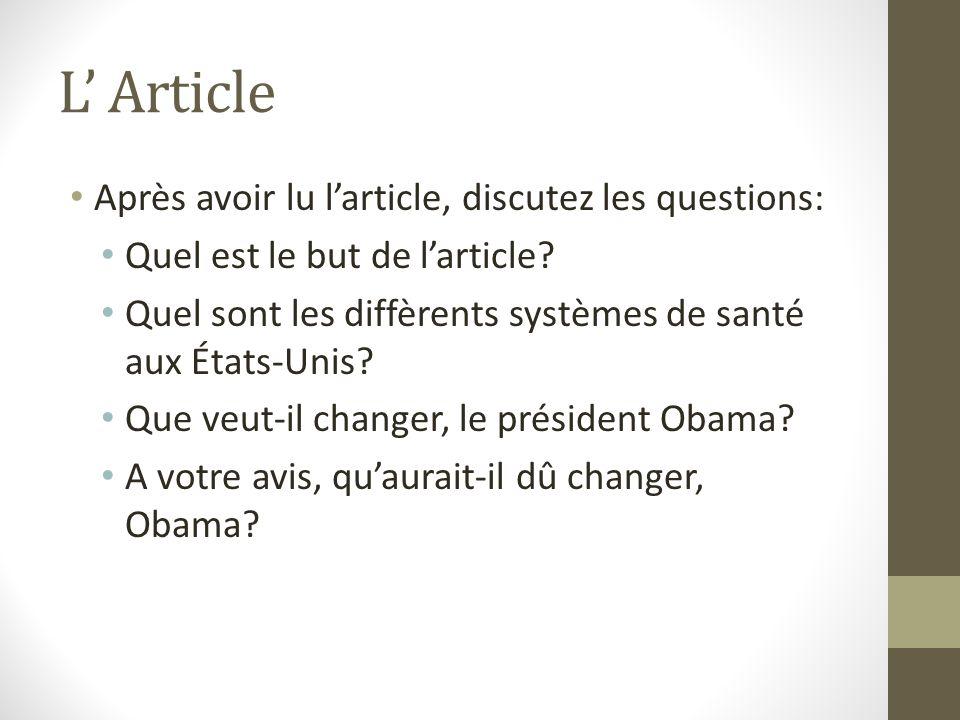 L Article Après avoir lu larticle, discutez les questions: Quel est le but de larticle? Quel sont les diffèrents systèmes de santé aux États-Unis? Que