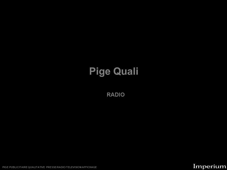Pige Quali RADIO PIGE PUBLICITAIRE QUALITATIVE PRESSE/RADIO/TELEVISION/AFFICHAGE