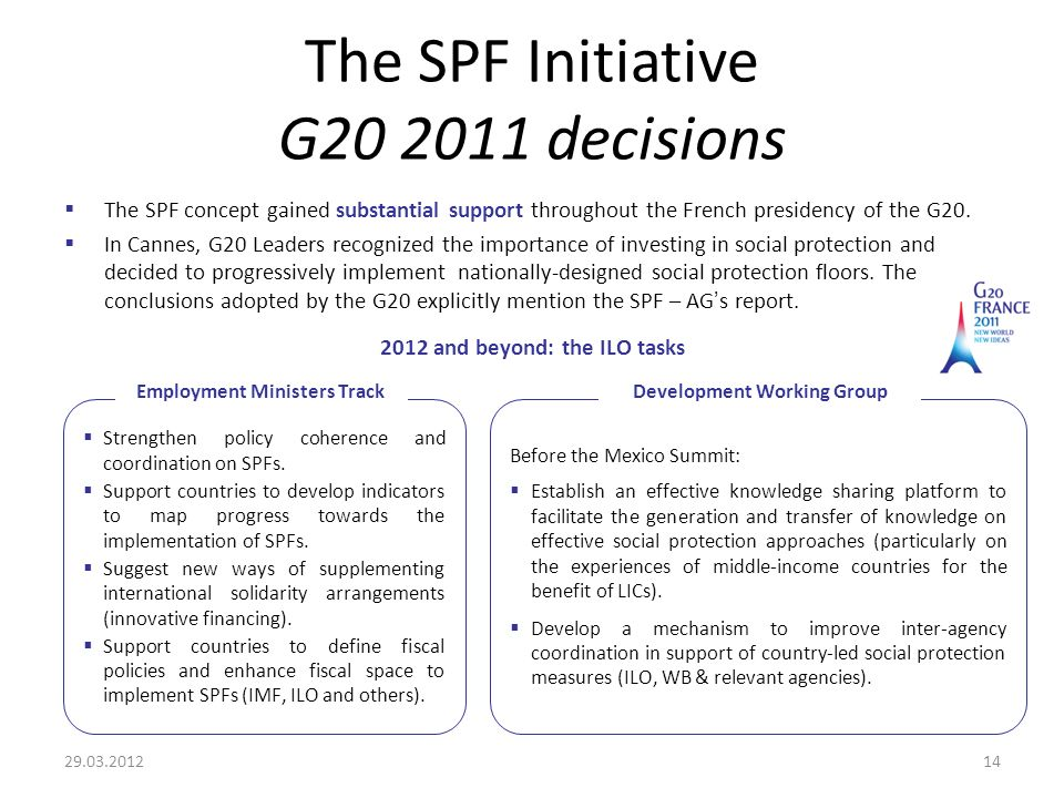 The SPF Initiative G decisions The SPF concept gained substantial support throughout the French presidency of the G20.
