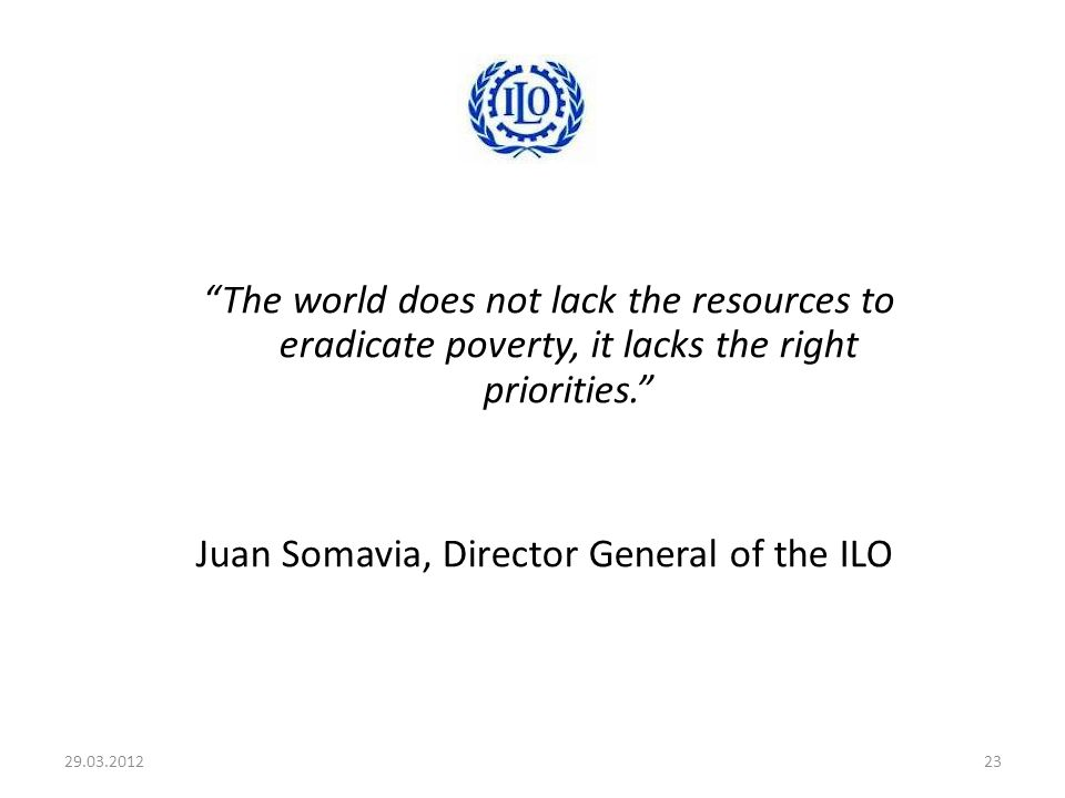 The world does not lack the resources to eradicate poverty, it lacks the right priorities.