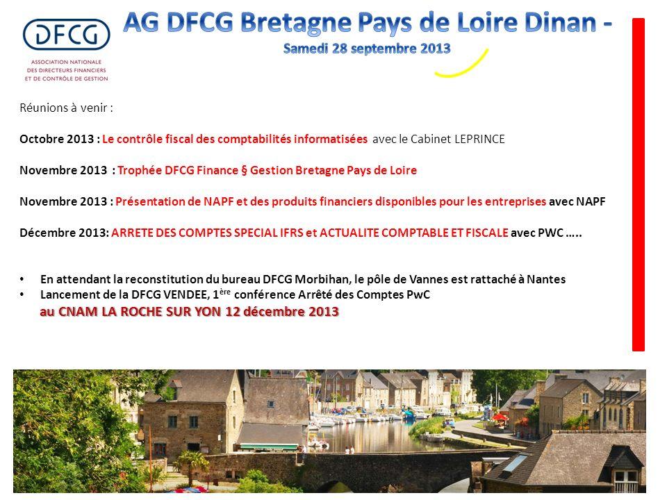 Réunions à venir : Octobre 2013 : Le contrôle fiscal des comptabilités informatisées avec le Cabinet LEPRINCE Novembre 2013 : Trophée DFCG Finance § G