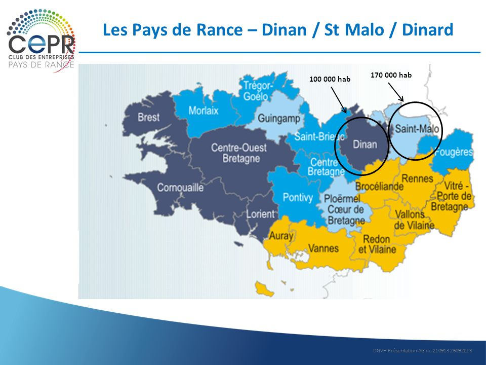 Les Pays de Rance – Dinan / St Malo / Dinard DGVH Présentation AG du 210913 26092013 100 000 hab 170 000 hab