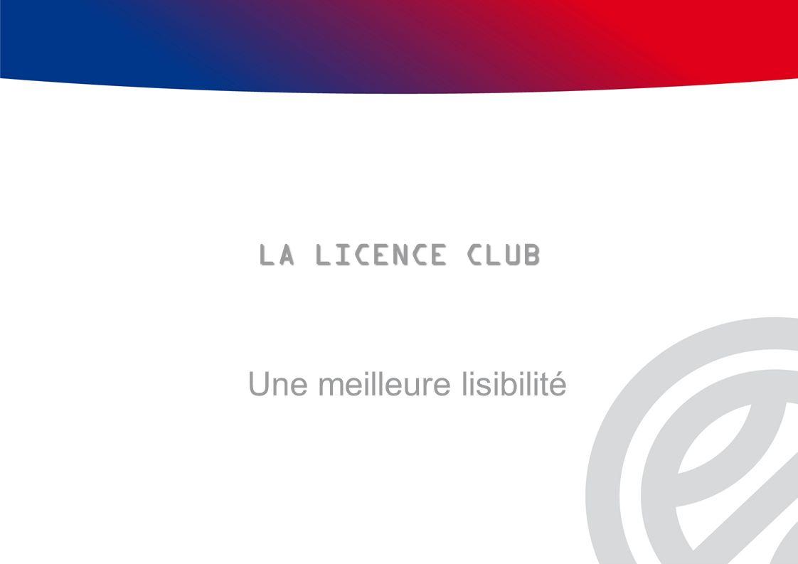 LA LICENCE CLUB Une meilleure lisibilité
