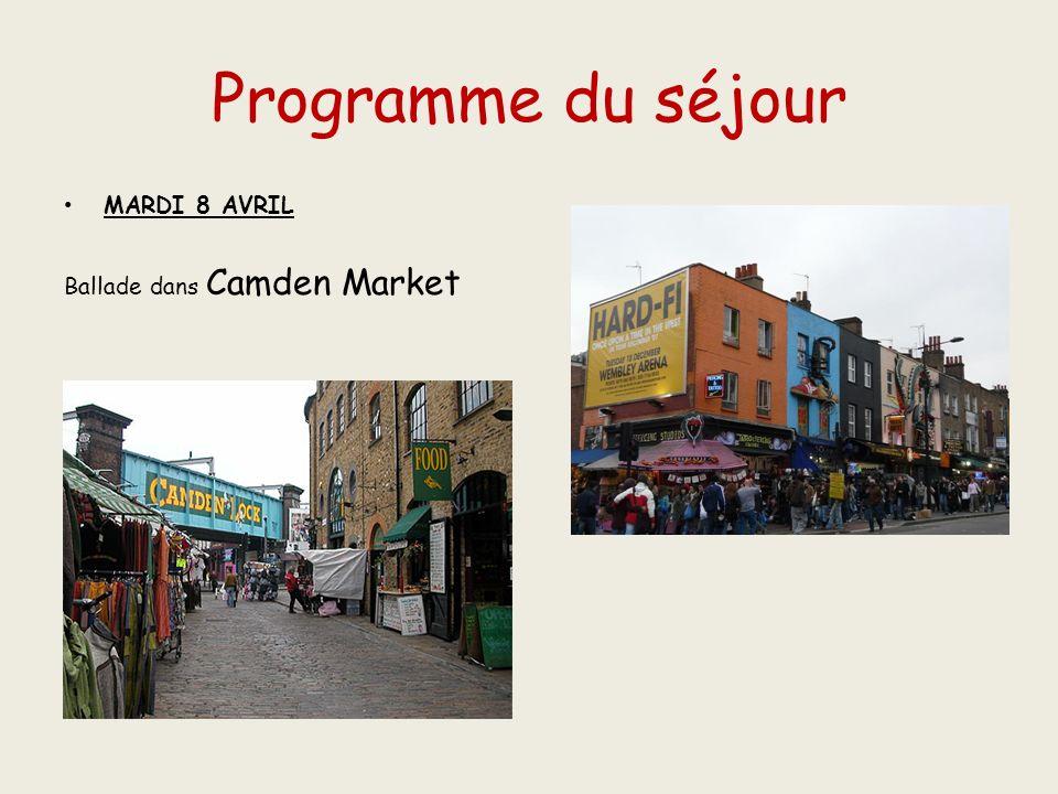 Programme du séjour MARDI 8 AVRIL Ballade dans Camden Market
