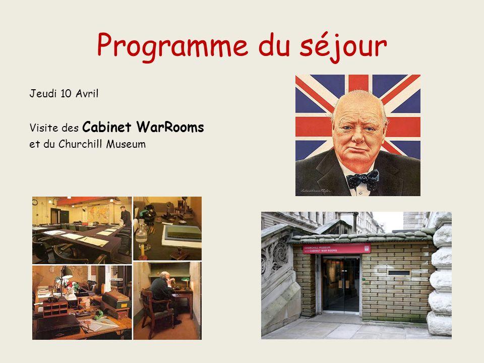 Programme du séjour Jeudi 10 Avril Visite des Cabinet WarRooms et du Churchill Museum