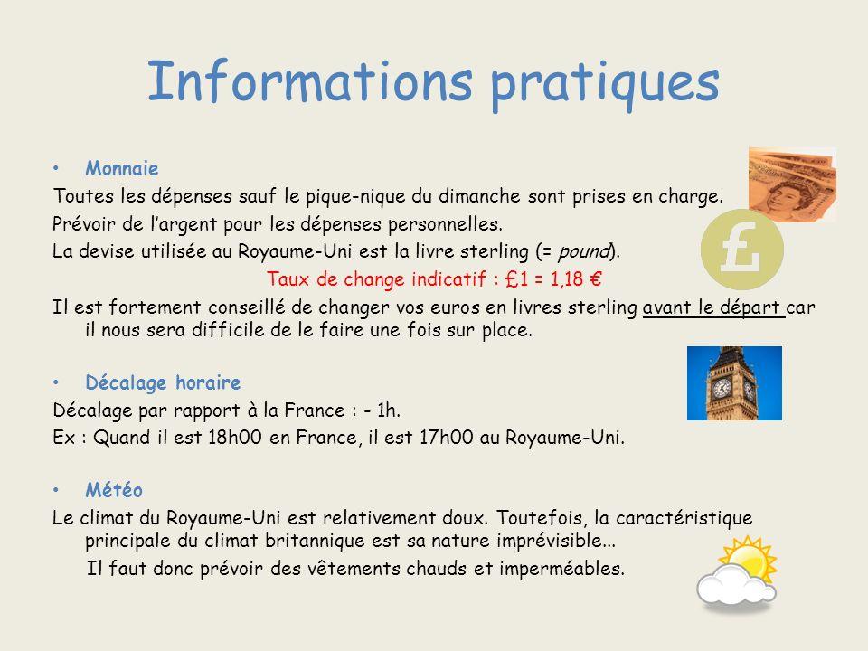 Informations pratiques Monnaie Toutes les dépenses sauf le pique-nique du dimanche sont prises en charge.