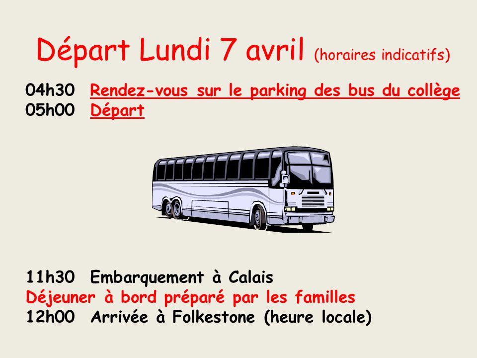 Départ Lundi 7 avril (horaires indicatifs) 04h30 Rendez-vous sur le parking des bus du collège 05h00 Départ 11h30 Embarquement à Calais Déjeuner à bord préparé par les familles 12h00 Arrivée à Folkestone (heure locale)
