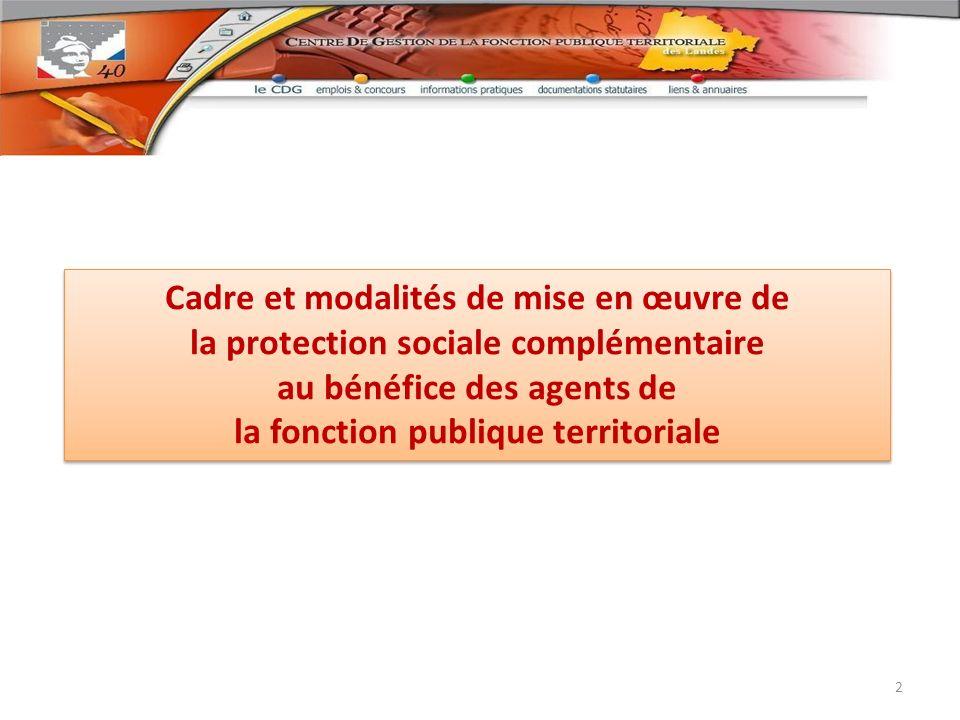 Cadre et modalités de mise en œuvre de la protection sociale complémentaire au bénéfice des agents de la fonction publique territoriale Cadre et modal
