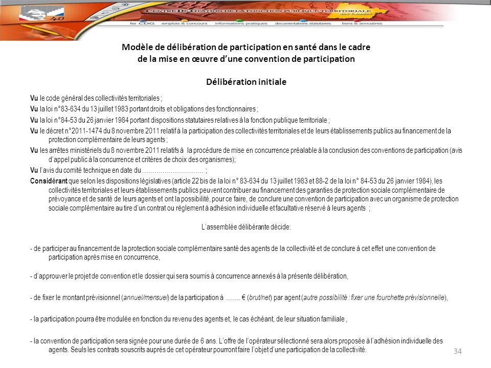 Modèle de délibération de participation en santé dans le cadre de la mise en œuvre dune convention de participation Délibération initiale Vu le code g