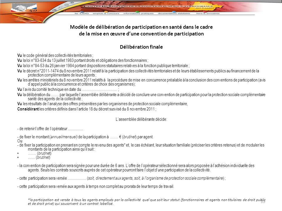Modèle de délibération de participation en santé dans le cadre de la mise en œuvre dune convention de participation Délibération finale Vu le code gén