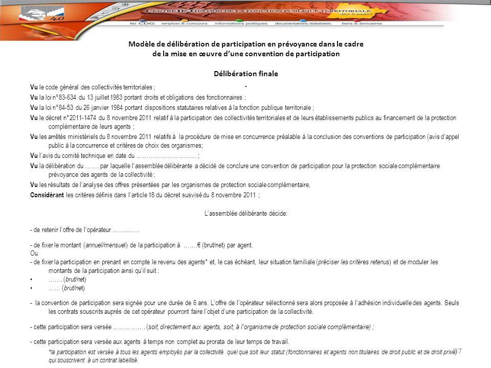 Modèle de délibération de participation en prévoyance dans le cadre de la mise en œuvre dune convention de participation Délibération finale. Vu le co
