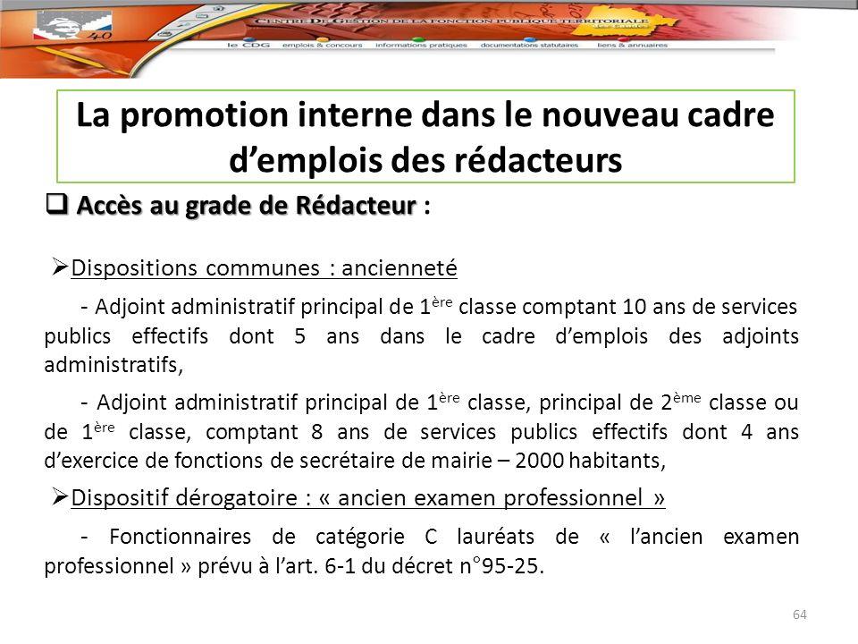 La promotion interne dans le nouveau cadre demplois des rédacteurs Accès au grade de Rédacteur Accès au grade de Rédacteur : Dispositions communes : a