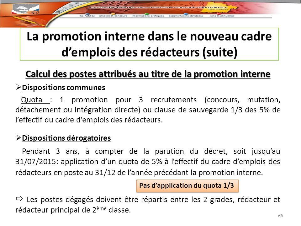 La promotion interne dans le nouveau cadre demplois des rédacteurs (suite) Calcul des postes attribués au titre de la promotion interne Dispositions c