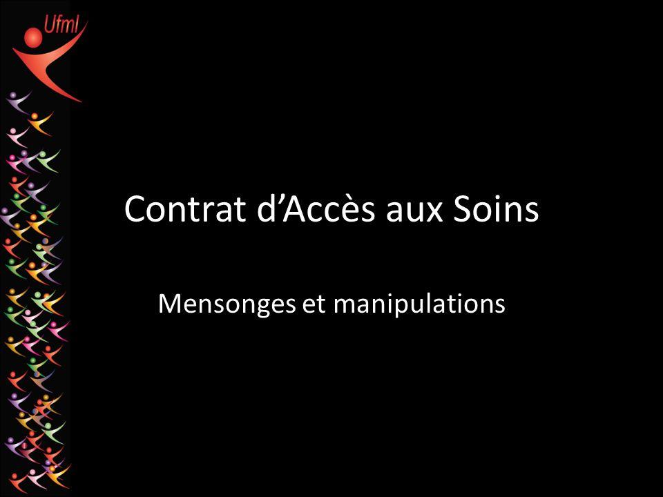 Contrat dAccès aux Soins Mensonges et manipulations