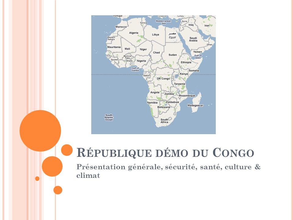 D ONNÉES GÉOGRAPHIQUES Superficie : 2.345.409 km² (cinq fois la France) Capitale : Kinshasa (10 millions dhabitants) Langue officielle: français Langues courantes : lingala, kikongo, tshiluba et swahili