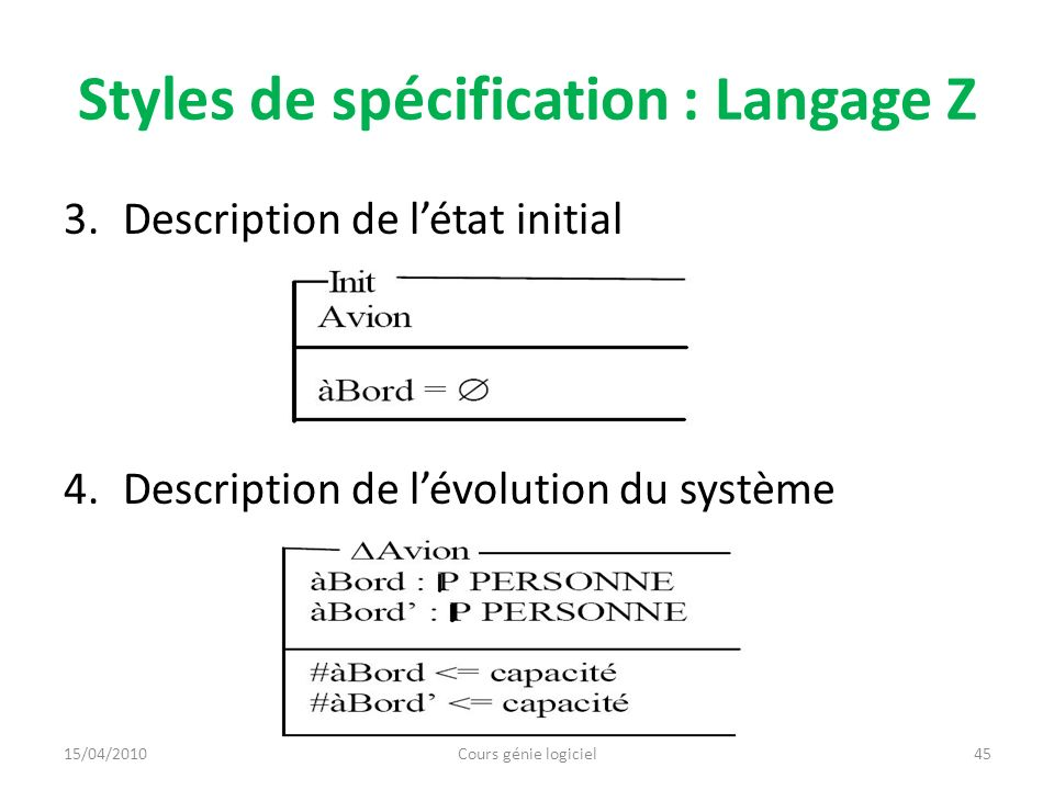 Styles de spécification : Langage Z 5.Description des opérations 46Cours génie logiciel15/04/2010