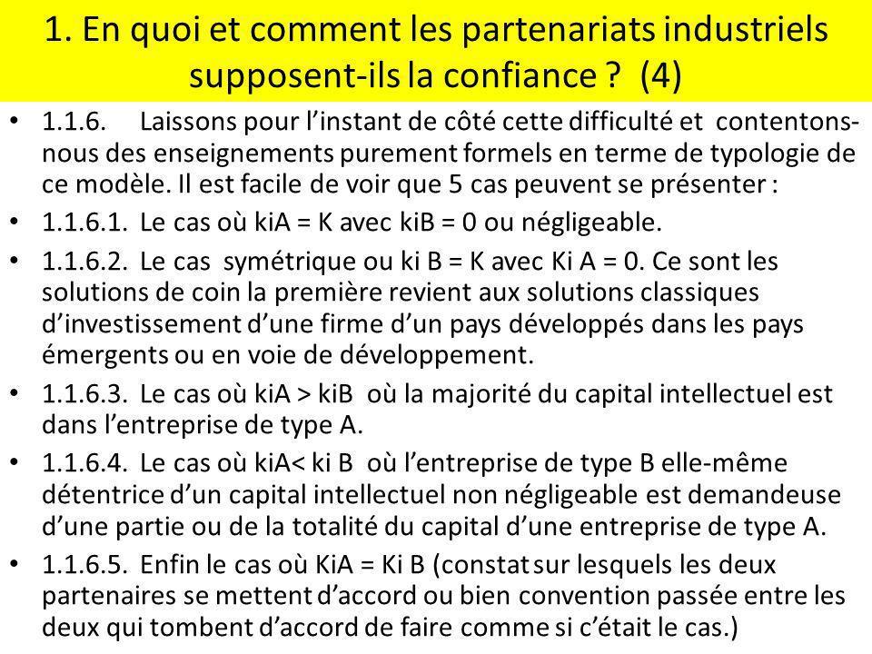 1. En quoi et comment les partenariats industriels supposent-ils la confiance ? (4) 1.1.6.Laissons pour linstant de côté cette difficulté et contenton