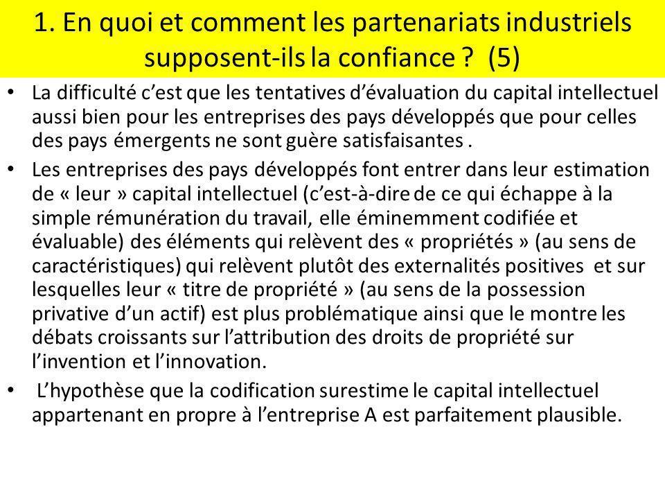 1. En quoi et comment les partenariats industriels supposent-ils la confiance ? (5) La difficulté cest que les tentatives dévaluation du capital intel