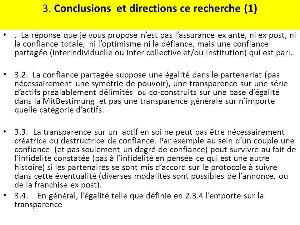 3. Conclusions et directions ce recherche (1). La réponse que je vous propose nest pas lassurance ex ante, ni ex post, ni la confiance totale, ni lopt