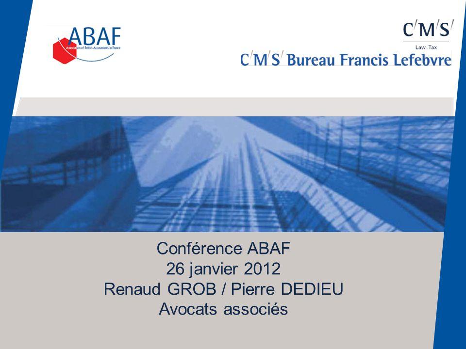 ACTUALITE FISCALE INTERNE LOI DE FINANCES POUR 2012 Lois de Finances Rectificatives pour 2011 Renaud GROB