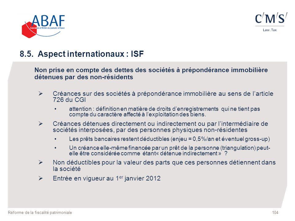 8.5. Aspect internationaux : ISF Non prise en compte des dettes des sociétés à prépondérance immobilière détenues par des non-résidents Créances sur d
