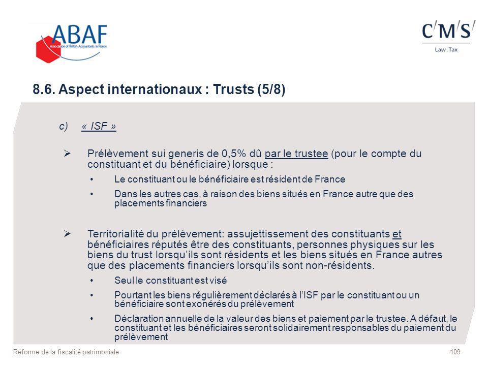 c)« ISF » Prélèvement sui generis de 0,5% dû par le trustee (pour le compte du constituant et du bénéficiaire) lorsque : Le constituant ou le bénéfici