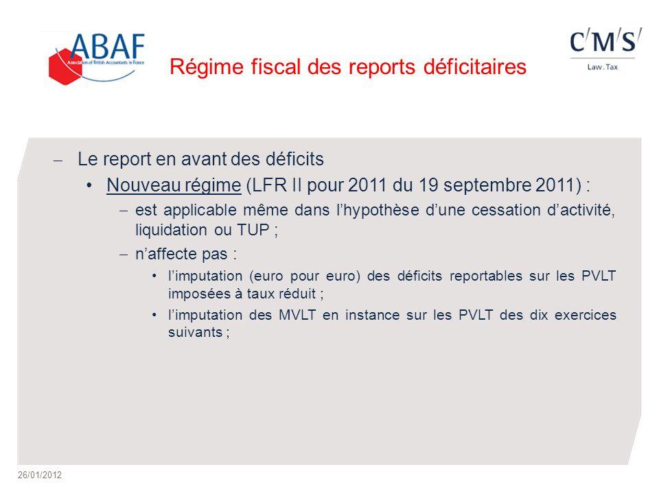Régime fiscal des reports déficitaires Le report en avant des déficits Nouveau régime (LFR II pour 2011 du 19 septembre 2011) : est applicable même da
