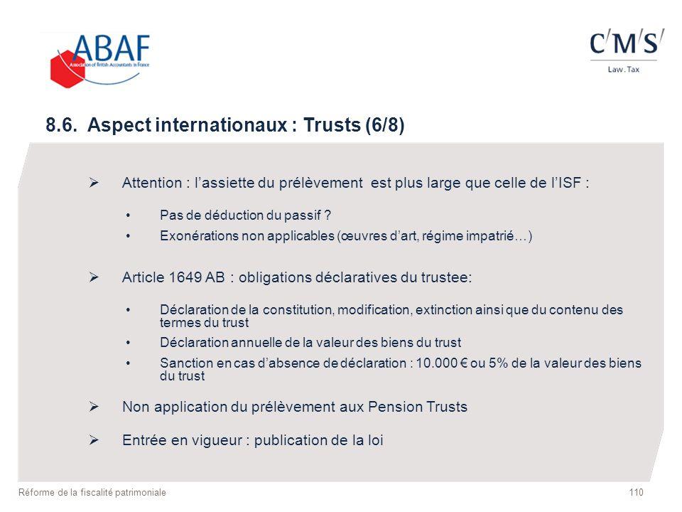 8.6. Aspect internationaux : Trusts (6/8) Attention : lassiette du prélèvement est plus large que celle de lISF : Pas de déduction du passif ? Exonéra