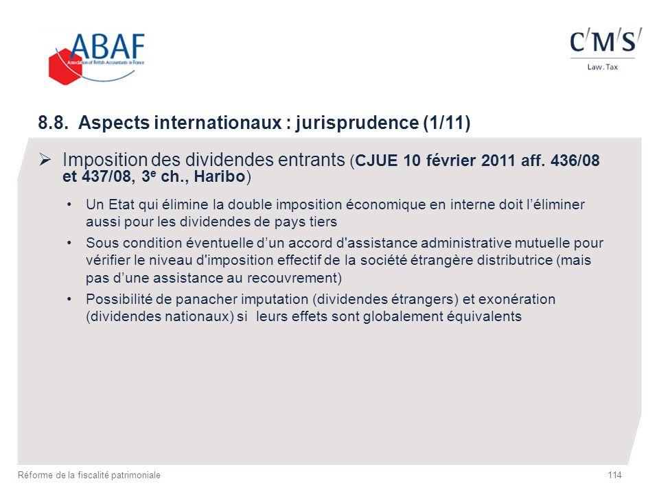 114 Réforme de la fiscalité patrimoniale 8.8. Aspects internationaux : jurisprudence (1/11) Imposition des dividendes entrants (CJUE 10 février 2011 a