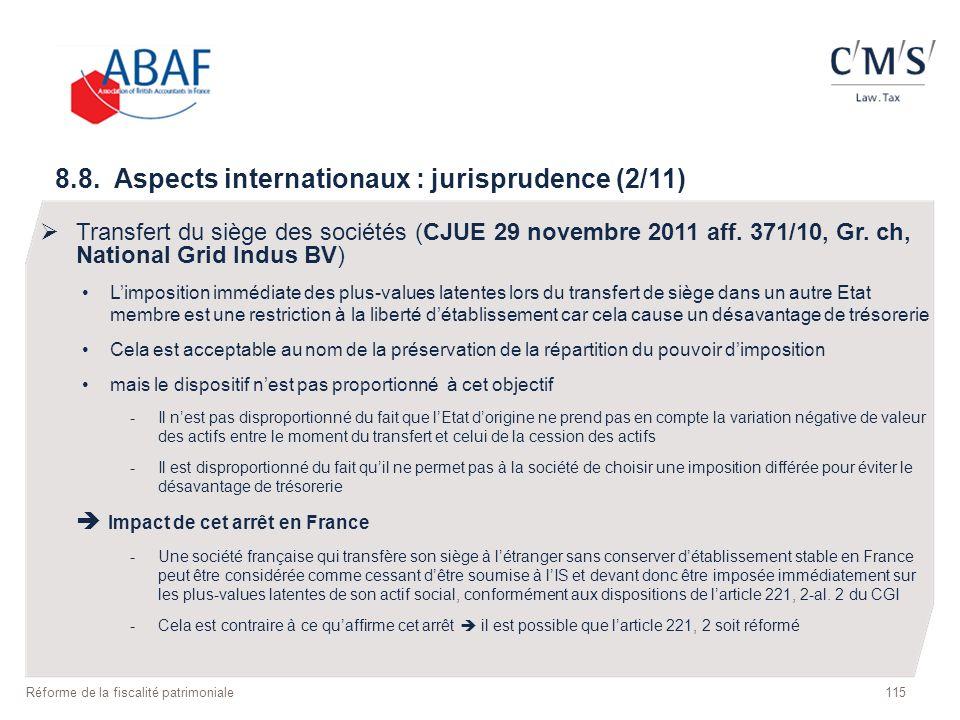 115 Réforme de la fiscalité patrimoniale 8.8. Aspects internationaux : jurisprudence (2/11) Transfert du siège des sociétés (CJUE 29 novembre 2011 aff