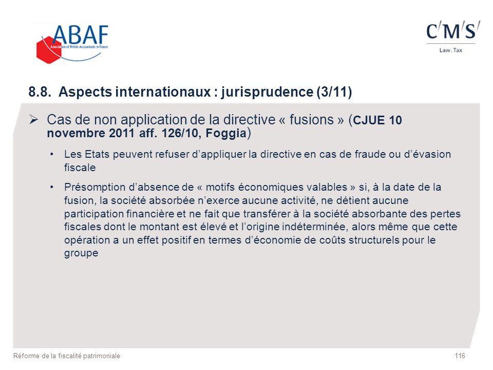116 Réforme de la fiscalité patrimoniale 8.8. Aspects internationaux : jurisprudence (3/11) Cas de non application de la directive « fusions » ( CJUE