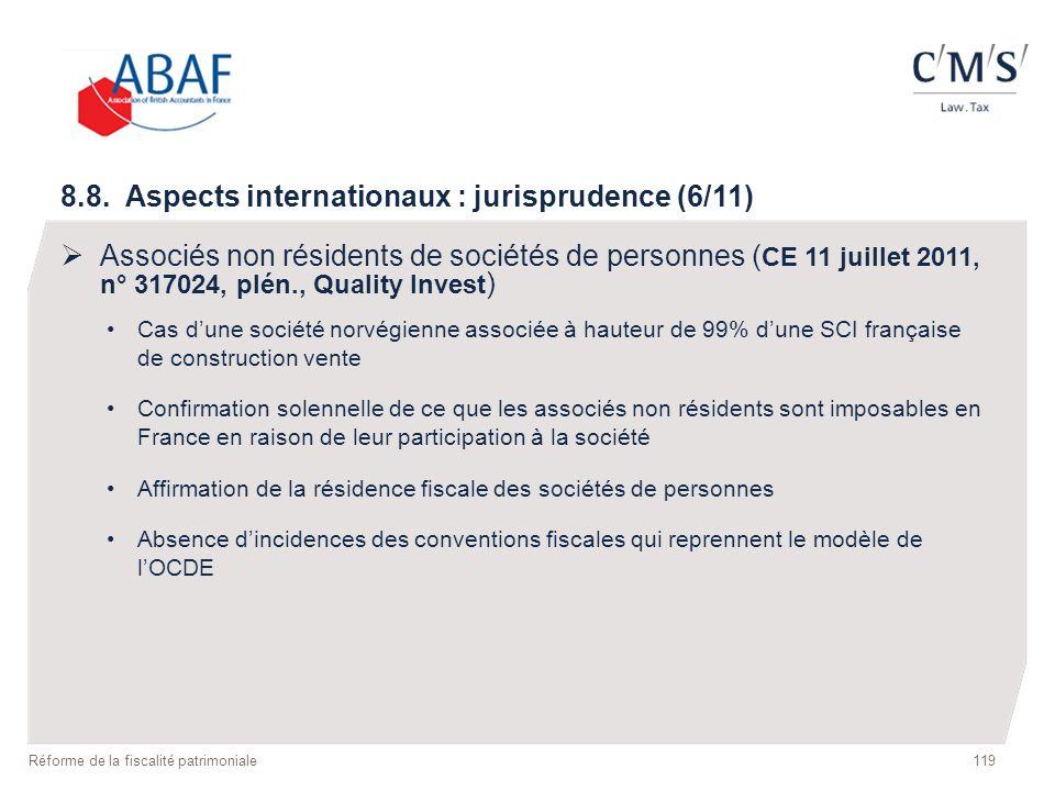 119 Réforme de la fiscalité patrimoniale 8.8. Aspects internationaux : jurisprudence (6/11) Associés non résidents de sociétés de personnes ( CE 11 ju